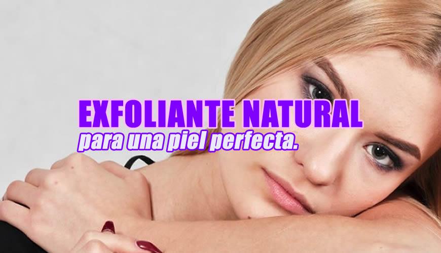 exfoliante natural para una piel perfecta