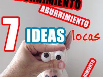 ideas locas aburrimiento