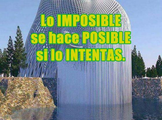 Lo imposible se hace posible si lo intentas.