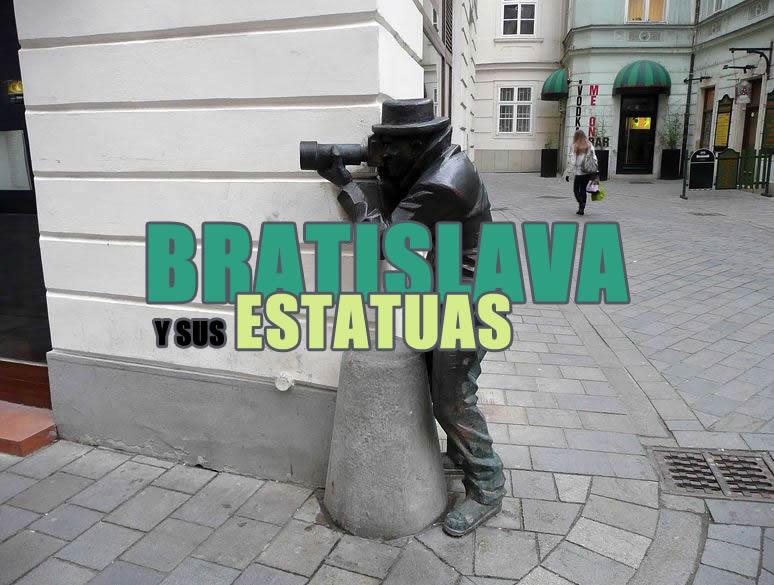 BRATISLAVA Y SUS ESTATUAS ESCULTURAS