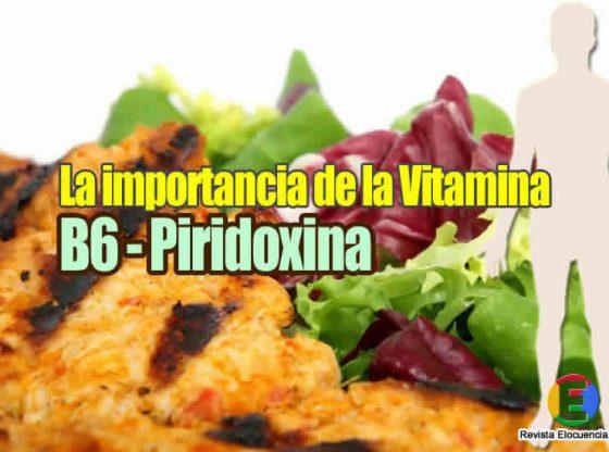 La importancia de la vitamina B6 o piridoxina