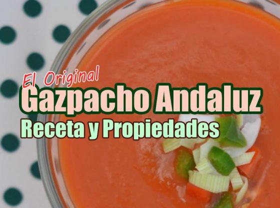 receta del gazpacho andaluz y propiedades y beneficios del gazpacho