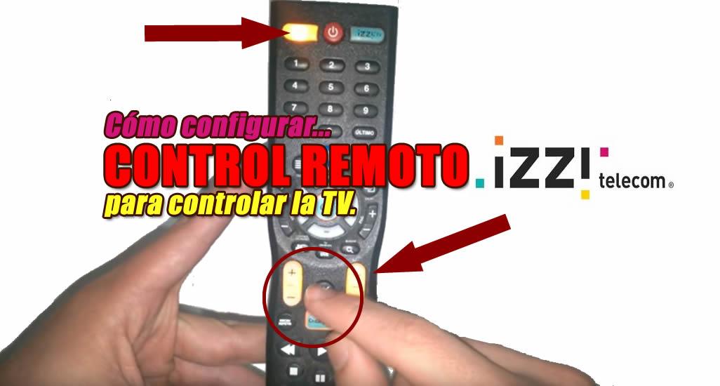 Configurar control remoto izzi para la tv y teclas volumen