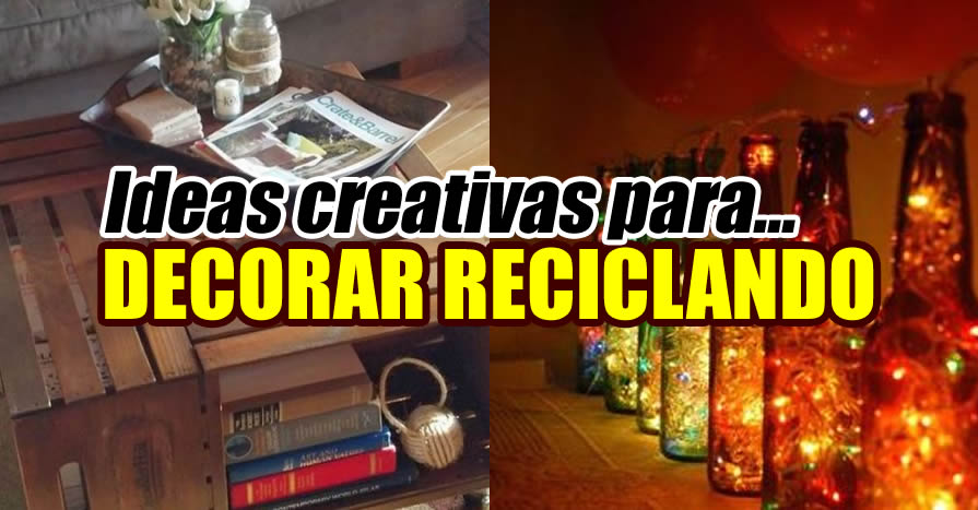 IDEAS PARA DECORAR RECICLANDO PORTADA