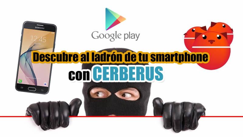 descubrir al ladrón de tu smartphone con cerberus portada