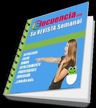 Revista Elocuencia: Actualidad, Salud, Remedios Naturales, Humor, Curiosidades,...