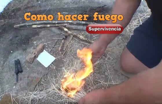 como hacer fuego supervivencia