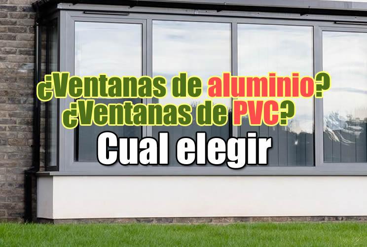 ventanas de aluminio o ventanas de pvc cual elegir