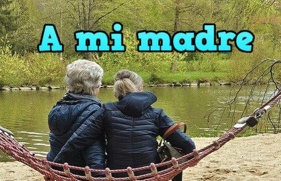 A Mí MADRE - RETAZOS DE UNA VIDA - EL RINCONCITO DE TERE. relatos y reflexiones
